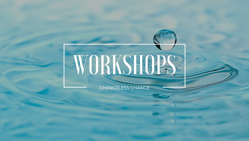 Changeless Change Workshops, carol davis